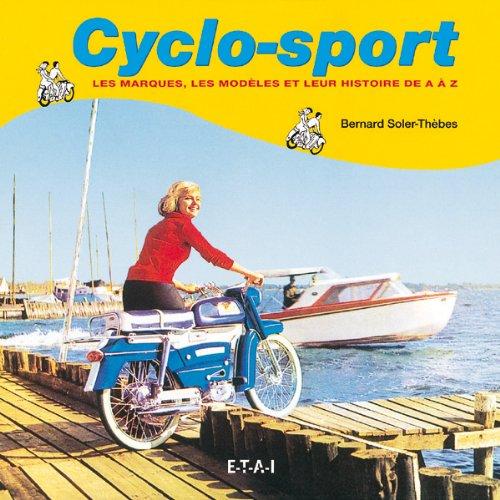 Descargar Libro Cyclo-sport. Les marques, les modèles et leur histoire de A à Z de Bernard Soler-Thèbes