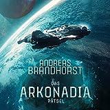 Das Arkonadia-Rätsel: Ein Roman aus dem Omniversum (audio edition)