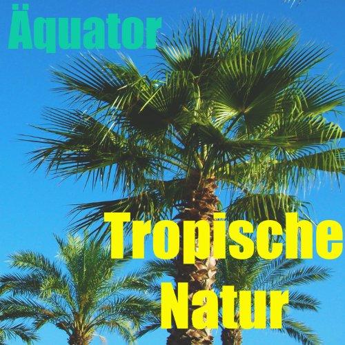 Tropische Natur