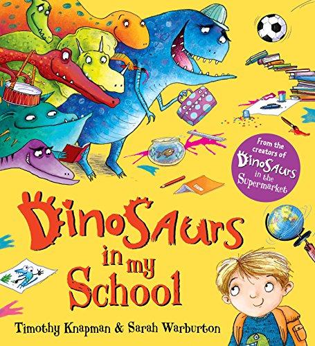 Dinosaurs in My School by [Knapman, Timothy]