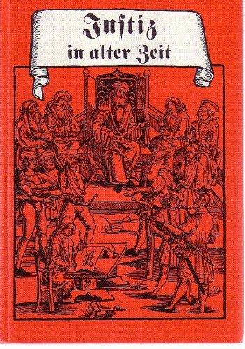 Schriftenreihe des Mittelalterlichen Kriminalmuseums Rotenburg ob der Tauber: Justiz in alter Zeit