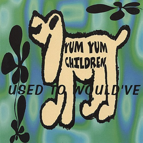 used-to-wouldve-by-yum-yum-children-1996-10-20