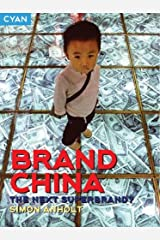 Brand China: The Next Superbrand? (Great Brand Stories Series) Paperback