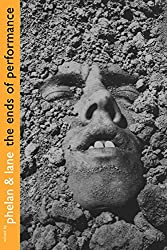 The Ends of Performance (Cultural Front (Paperback))