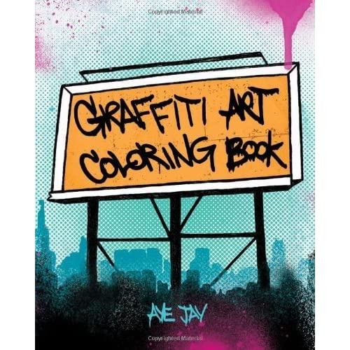 Graffiti Art Coloring Book by Aye Jay Morano (2011-03-09)