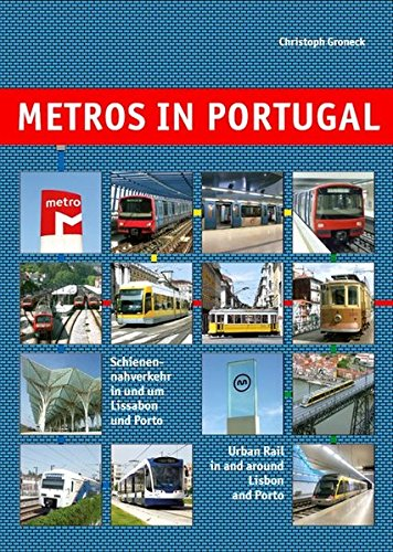 Preisvergleich Produktbild Metros in Portugal: Schienennahverkehr in und um Lissabon und Porto /Urban Rail in and around Lisbon and Porto (Metros in Europe)