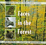 Faces in the Forest (Wildlife Watchers First Guide) by Ron Hirschi (1997-09-01)