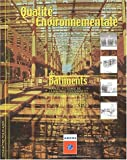 Qualité environnementale des bâtiments : Manuel à l'usage de la maîtrise d'ouvrage et des acteurs du bâtiment | AGENCE DE L'ENVIRONNEMENT ET DE LA MAITRISE DE L'ENERGIE