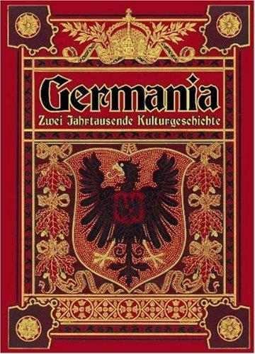 Germania: Zwei Jahrtausende deutsche Kulturgeschichte