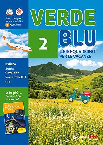 Verdeblu. libro-quaderno per le vacanze. per la scuola media. con libro: hanno rapito il grigio: 2