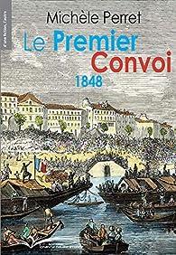 Le Premier Convoi 1848 par Michèle Perret