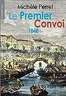 Le Premier Convoi 1848 par Perret