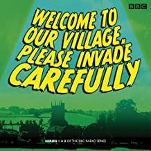 Welcome to our Village Please Invade Carefully: Series 1 & 2