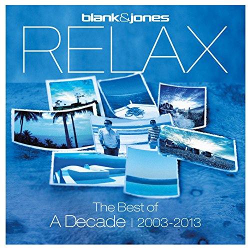 Relax - The Best of a Decade 2...