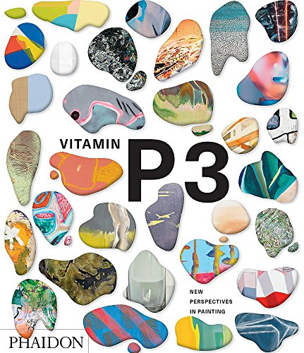 Vitamin p3 new perspectives in painting par Phaidon Editors