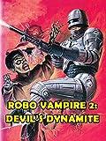 Robo Vampire 2: Devil's Dynamite [OV]