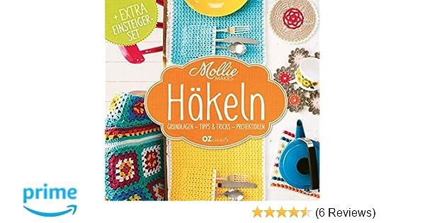 Mollie Makes - Häkeln: Grundlagen, Tipps & Tricks, Projektideen ...