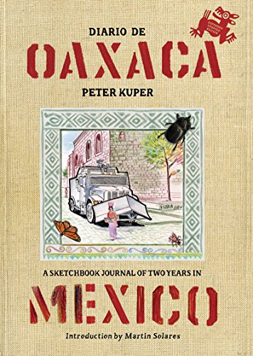 Diario de Oaxaca: A Sketchbook Journal of Two Years in Mexico (English Edition)