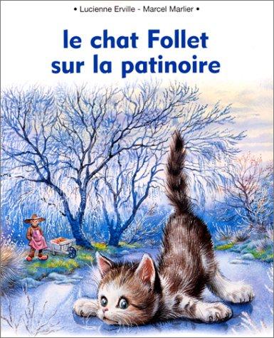 Le Chat Follet sur la patinoire par Lucienne Erville, Marcel Marlier