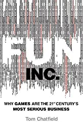 Fun Inc.: Why Play is the 21st Century's Most Serious Business by Tom Chatfield (2010-02-01)