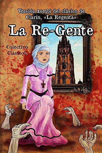 La Re-Gente: Versión zombi del clásico de Clarín, «La Regenta» (ClásicoZ nº 3)