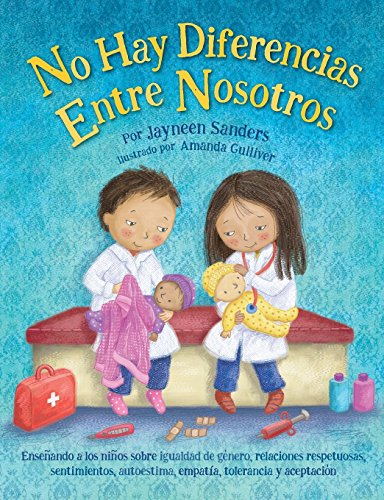 No Difference Between Us: Teach children about gender equality, respectful relationships, feelings, choice, self-esteem, empathy, tolerance por Jayneen Sanders