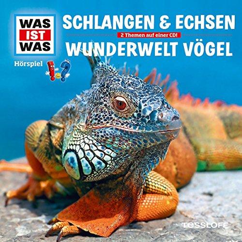 Folge 48: Schlangen & Echsen/Wunderwelt Vögel