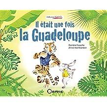 Il Etait une Fois la Guadeloupe