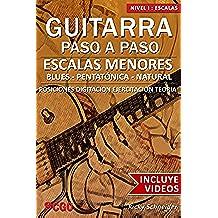 Escalas Menores - Guitarra Paso a Paso - con VIDEOS HD: Tríadas menores, Pentatónica menor, Escala de Blues y Escala Menor Natural
