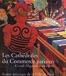 LES CATH�DRALES DU COMMERCE PARISIEN....