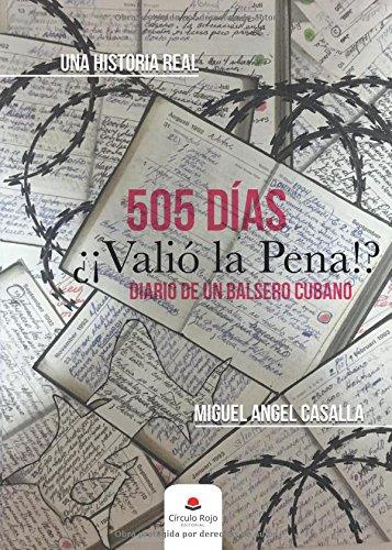 505 días. ¡¿Valió la pena?! Diario de un balsero cubano