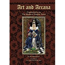 Art and Arcana: Commentary on The Medieval Scapini Tarot by Ronald Decker (2004-05-03)