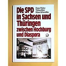 Die SPD in Sachsen und Thüringen zwischen Hochburg und Diaspora