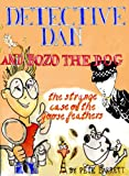 THE STRANGE CASE OF THE GOOSE FEATHERS: A Dingle-cum-Dozy's Top Amateur Crime Fighting Duo Investigation (DETECTIVE DAN AND BOZO THE DOG Book 1) (English Edition)