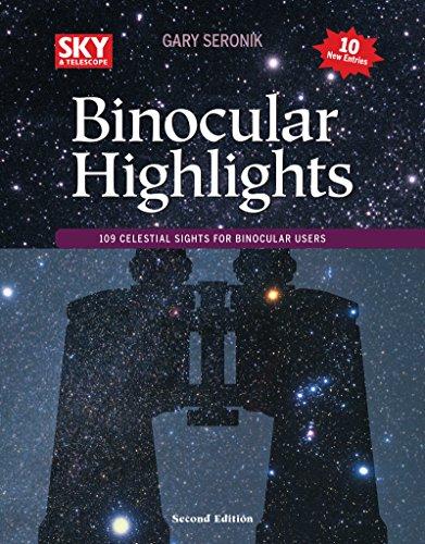 Binocular Highlights Revised & Expanded Edition: 109 Celestial Sights for Binocular Users por Gary Seronik