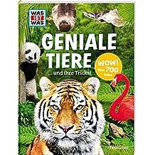 WAS IST WAS Geniale Tiere und ihre Tricks: Über 700 Fotos und 182 Tiere in einem Lexikon für Kinder (WAS IST WAS Edition)
