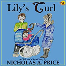 Lily's Curl (A Children's Short Story Book 1) (English Edition)
