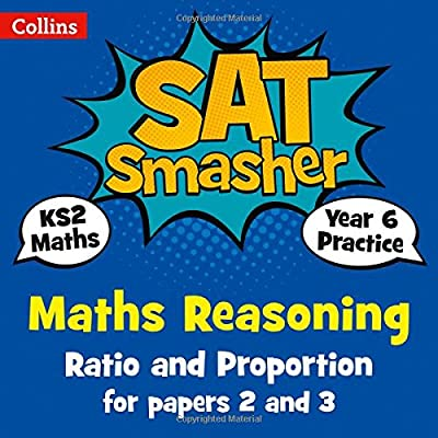 Year 6 Maths Reasoning - Ratio and Proportion for papers 2 and 3: 2019 tests (Collins KS2 SATs Smashers) from Collins