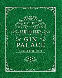 The Curious Bartender's Gin Palace by Tristan Stephenson (2016-05-12)