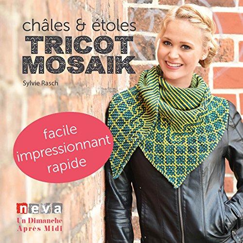 Tricot mosaïk - Châles et étoles par Sylvie Rasch