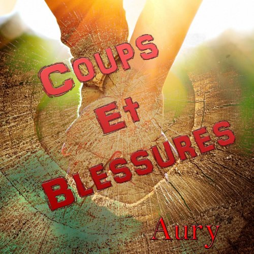 Coups et blessures by aury on amazon music - Coups et blessures volontaires code penal ...
