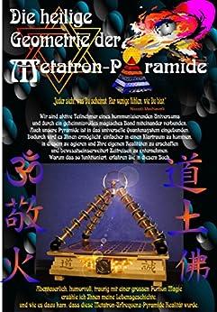 Die heilige Geometrie der Metatron-Pyramide: Die Heilige Geometrie