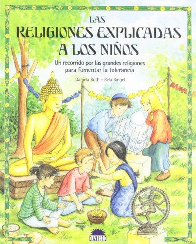 Las religiones explicadas a los niños: Un recorrido por las grandes religiones para fomentar la tolerancia (ONIRO - CRECER JUGANDO) por B. Bingel