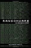 Ransomware - an Hacker's Story