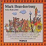 Mark Brandenburg heiter betrachtet (Tomus - Die fröhlichen Reiseführer)