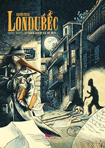 Inspecteur Londubec, Tome 1 : La cigogne marche sur des oeufs
