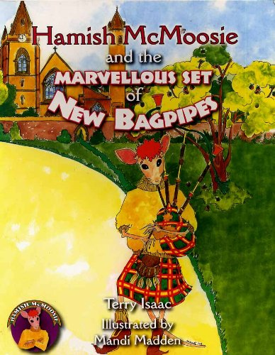 Hamish McMoosie and the marvellous set of new bagpipes