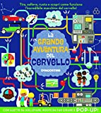 Scarica Libro La grande avventura del cervello Libro pop up Ediz a colori (PDF,EPUB,MOBI) Online Italiano Gratis