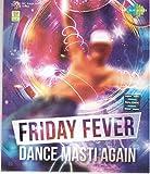 FRIDAY FEVER - DANCE MASTI AGAIN - MP3 C...