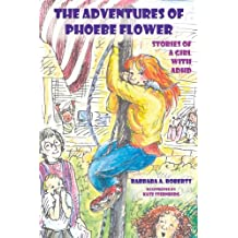 The Adventures of Phoebe Flower: Stories of a Girl with ADHD